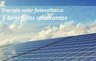 Beneficios energía solar fotovoltaica