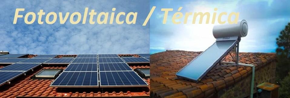 ¿Energía solar fotovoltaica o térmica?