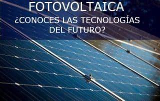 Tecnologías fotovoltaicas del futuro