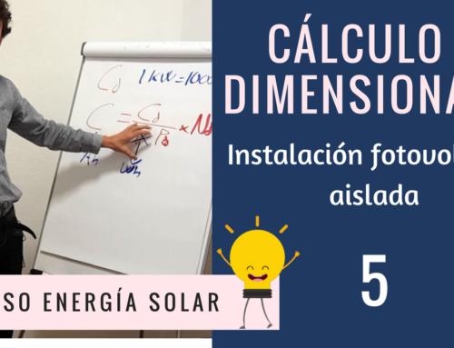 [VIDEOCURSO 5] Cálculo y dimensionado de una instalación fotovoltaica aislada